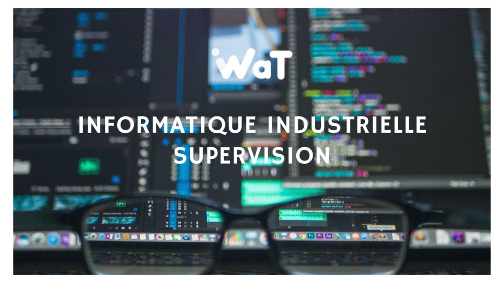 Actualités WAT : Informatique Industrielle - Supervision